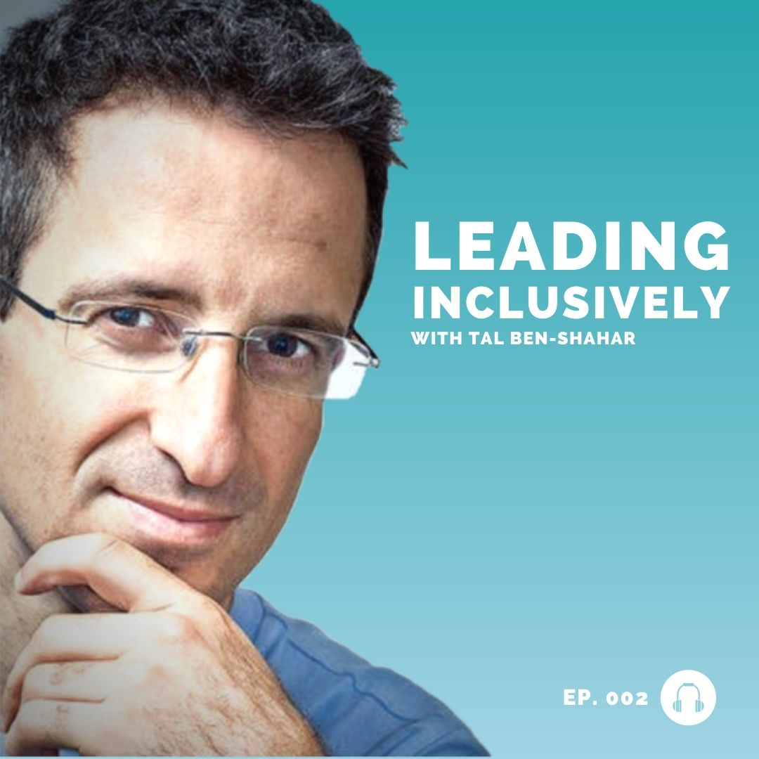 Tal Ben-Shahar - Happiness Begins - Leadership podcast