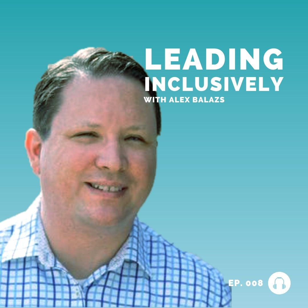 alex balazs - intuit - leadership podcast - diversity in STEM